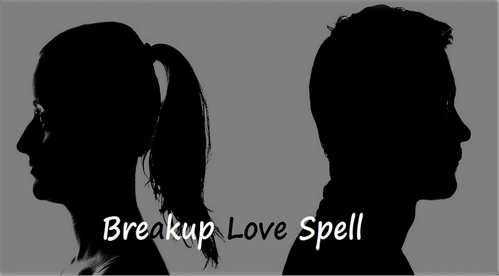 Strong Spells For Break-Up, divorce spells, real love spells